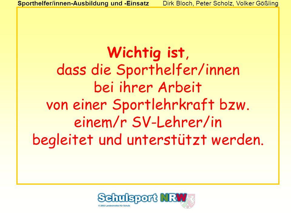 Sporthelfer/innen-Ausbildung und -EinsatzDirk Bloch, Peter Scholz, Volker Gößling Die Sporthelfer/innen-Ausbildung kann im WPII-Unterricht, in einer Sporthelfer/innen-AG, im Sportunterricht des 11.