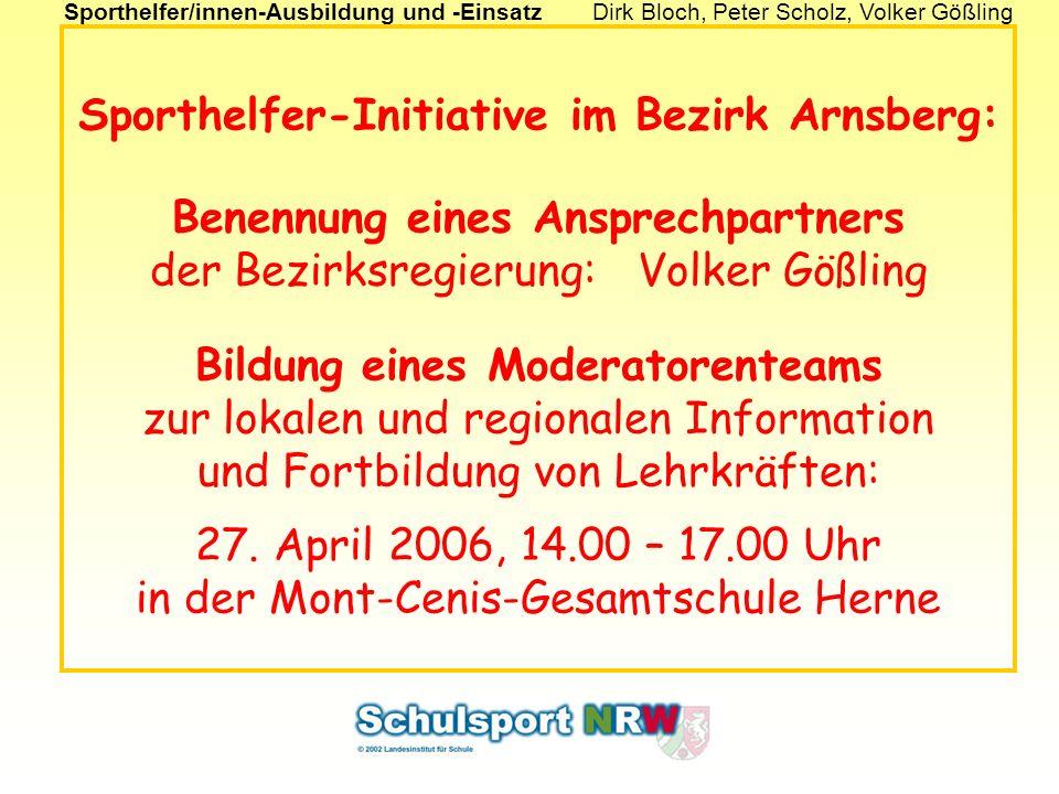 Sporthelfer/innen-Ausbildung und -EinsatzDirk Bloch, Peter Scholz, Volker Gößling Sporthelfer-Initiative im Bezirk Arnsberg: Benennung eines Ansprechp