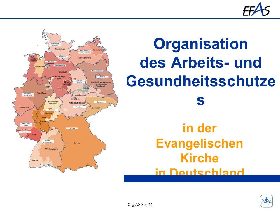 Org.ASG 2011 Organisation des Arbeits- und Gesundheitsschutze s in der Evangelischen Kirche in Deutschland