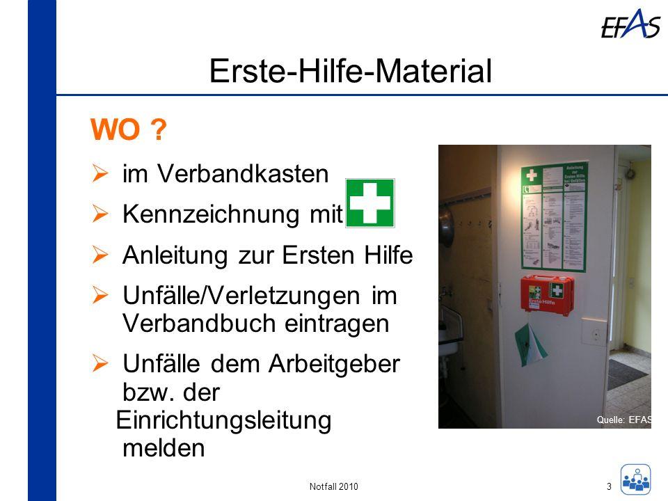 Notfall 2010 Erste-Hilfe-Material WO ? im Verbandkasten Kennzeichnung mit Anleitung zur Ersten Hilfe Unfälle/Verletzungen im Verbandbuch eintragen Unf