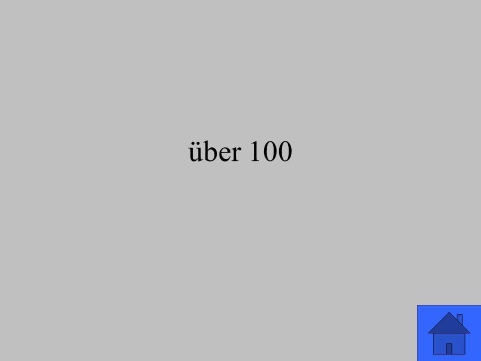 über 100