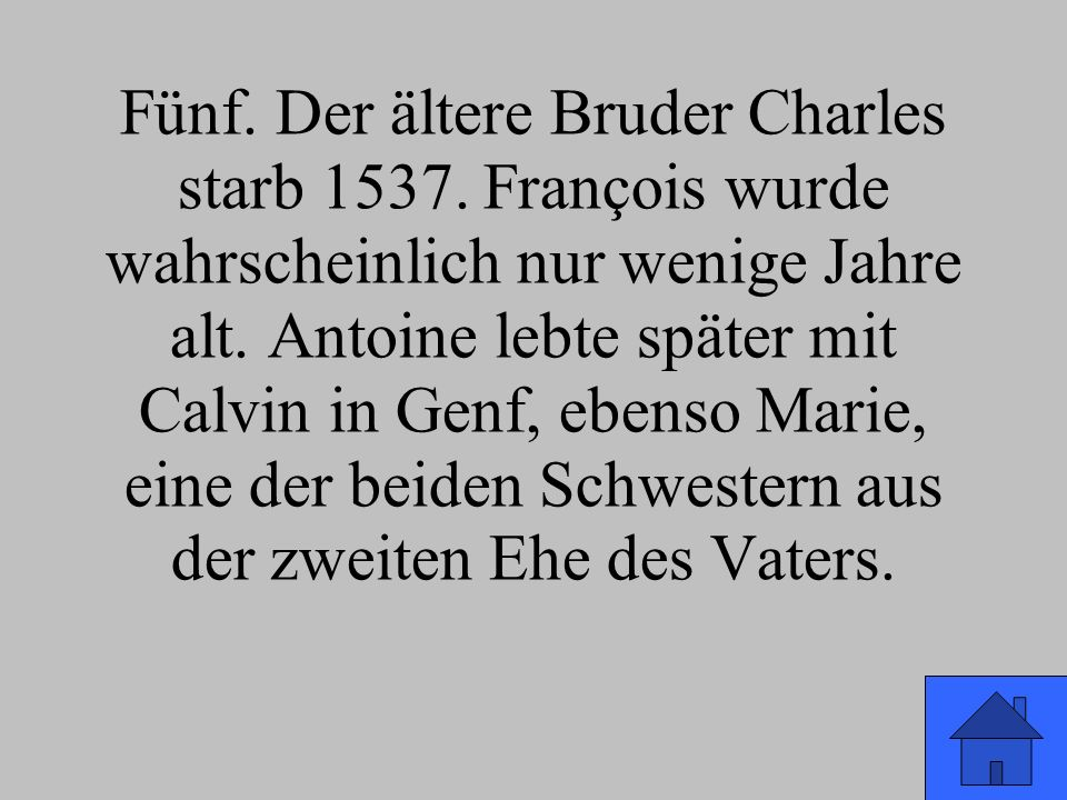 Was war Calvins Vater von Beruf? – – Priester – – Flussschiffer – – Anwalt und Notar