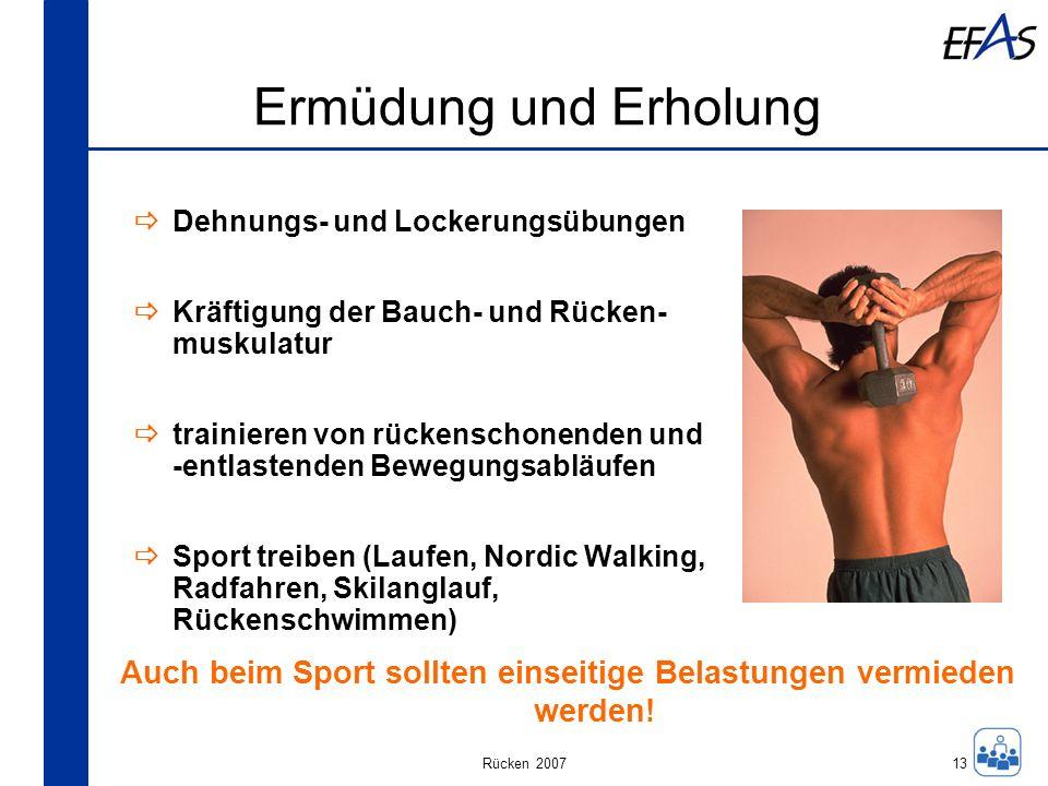 Rücken 2007 Ermüdung und Erholung Dehnungs- und Lockerungsübungen Kräftigung der Bauch- und Rücken- muskulatur trainieren von rückenschonenden und -en