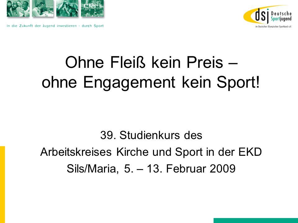 Oder: Viel Fleiß ohne Preis - zukunftssichere Grundlagen des Sports in Deutschland.