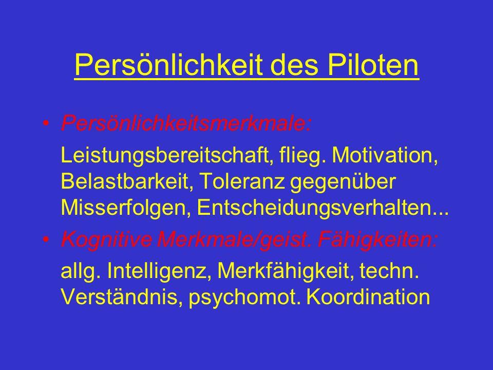 Persönlichkeit des Piloten Persönlichkeitsmerkmale: Leistungsbereitschaft, flieg.