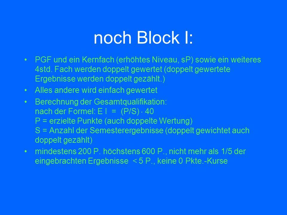 noch Block I: PGF und ein Kernfach (erhöhtes Niveau, sP) sowie ein weiteres 4std.