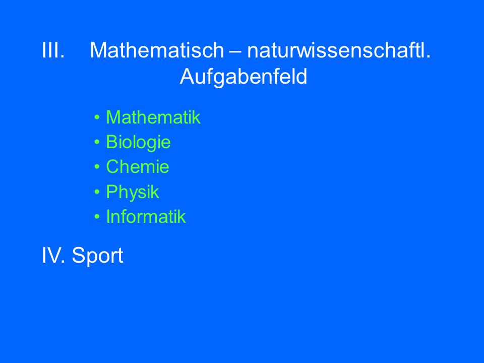III. Mathematisch – naturwissenschaftl.
