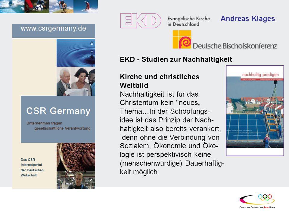 EKD - Studien zur Nachhaltigkeit Kirche und christliches Weltbild Nachhaltigkeit ist für das Christentum kein