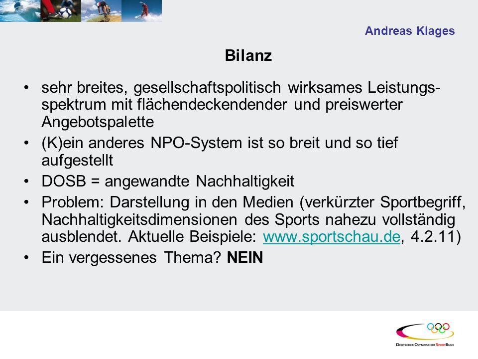 Andreas Klages Bilanz sehr breites, gesellschaftspolitisch wirksames Leistungs- spektrum mit flächendeckendender und preiswerter Angebotspalette (K)ei