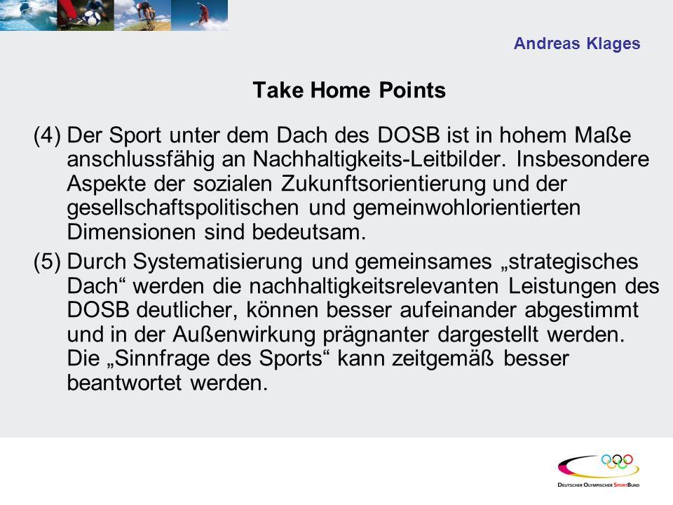 Andreas Klages Take Home Points (4)Der Sport unter dem Dach des DOSB ist in hohem Maße anschlussfähig an Nachhaltigkeits-Leitbilder. Insbesondere Aspe