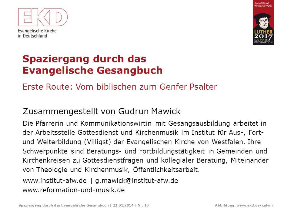 Der Genfer Psalter – typisch für reformierten Gemeindegesang Spaziergang durch das Evangelische Gesangbuch | 22.01.2014 | Nr. 9 Abbildung: www.ekd.de/