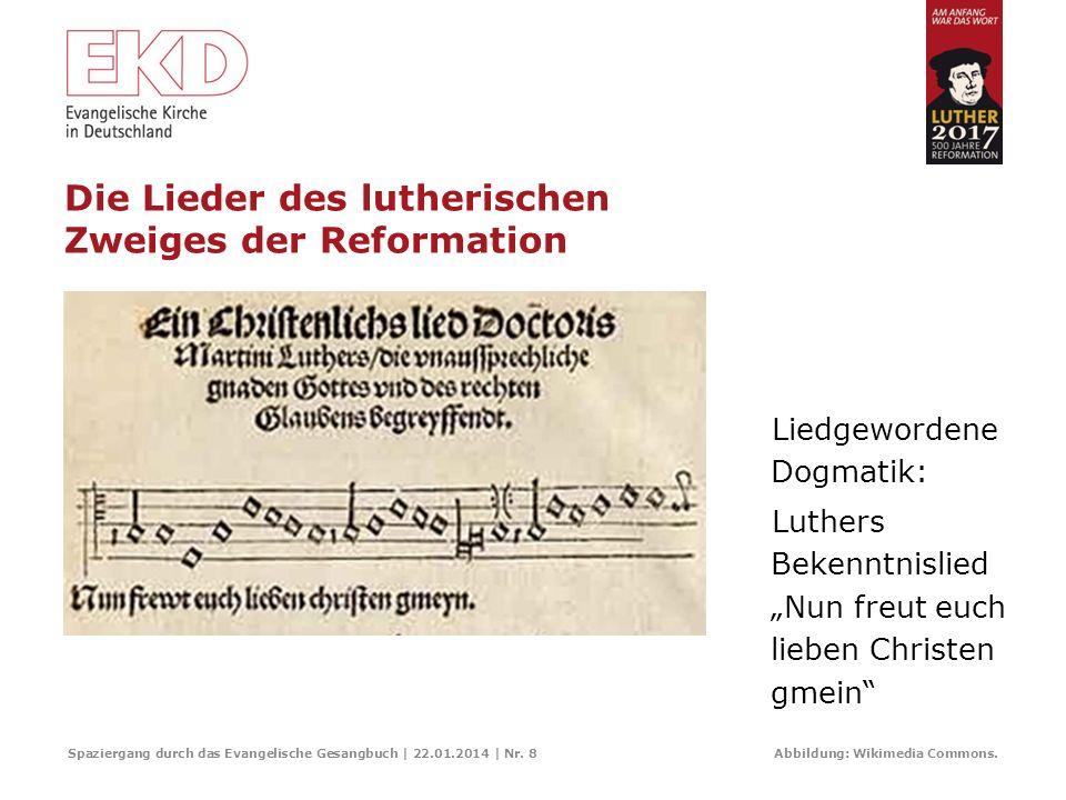 Die Lieder des lutherischen Zweiges der Reformation Die neue Kunst des Buchdruckes half zur schnellen Verbreitung der reformatorischen Entdeckung. Das