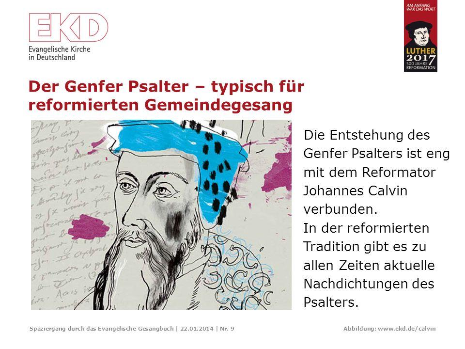 Die Lieder des lutherischen Zweiges der Reformation Spaziergang durch das Evangelische Gesangbuch | 22.01.2014 | Nr. 8 Abbildung: Wikimedia Commons. L
