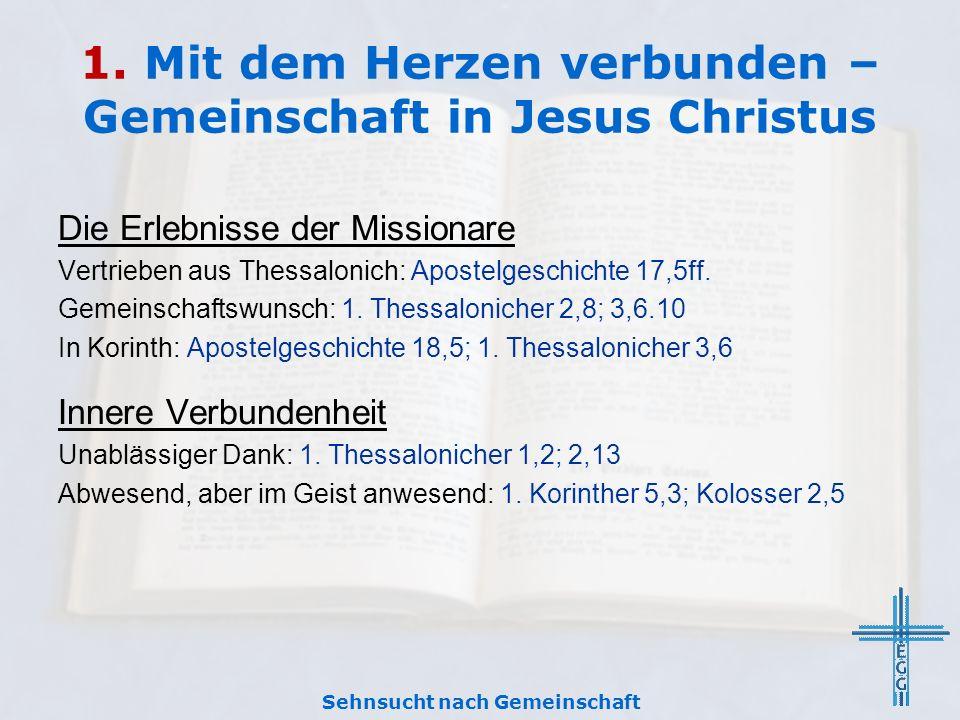 1. Mit dem Herzen verbunden – Gemeinschaft in Jesus Christus Die Erlebnisse der Missionare Vertrieben aus Thessalonich: Apostelgeschichte 17,5ff. Geme