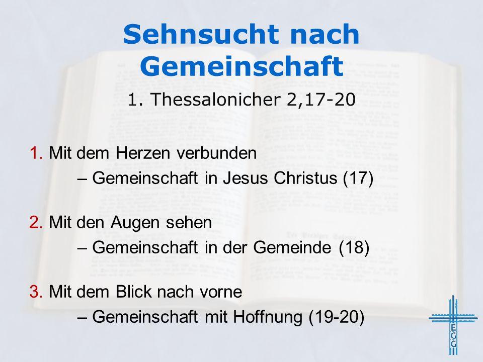 1. Mit dem Herzen verbunden – Gemeinschaft in Jesus Christus (17) 2. Mit den Augen sehen – Gemeinschaft in der Gemeinde (18) 3. Mit dem Blick nach vor