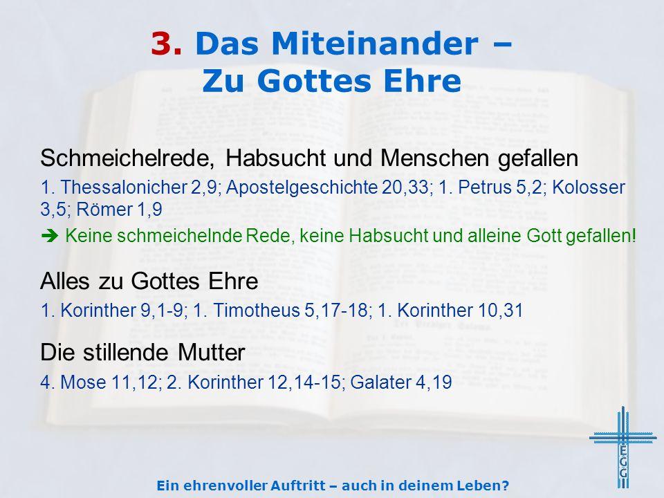 3. Das Miteinander – Zu Gottes Ehre Schmeichelrede, Habsucht und Menschen gefallen 1. Thessalonicher 2,9; Apostelgeschichte 20,33; 1. Petrus 5,2; Kolo