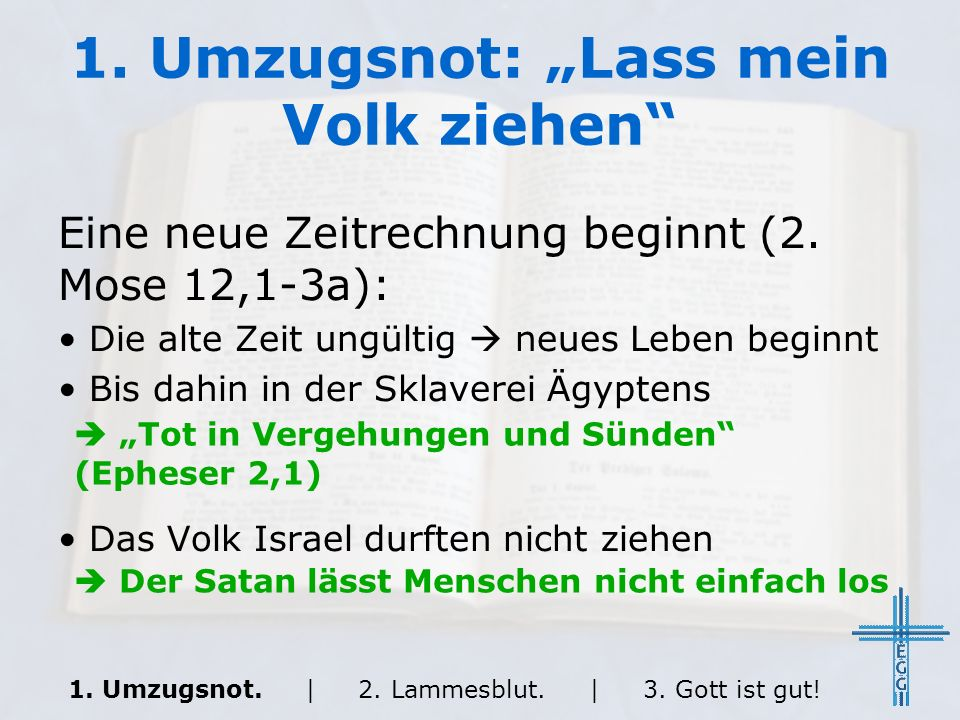 2.Lammesblut: Das Passahlamm Das Passahfest (2. Mose 12,3b-13): 3 je ein Lamm für das Haus.