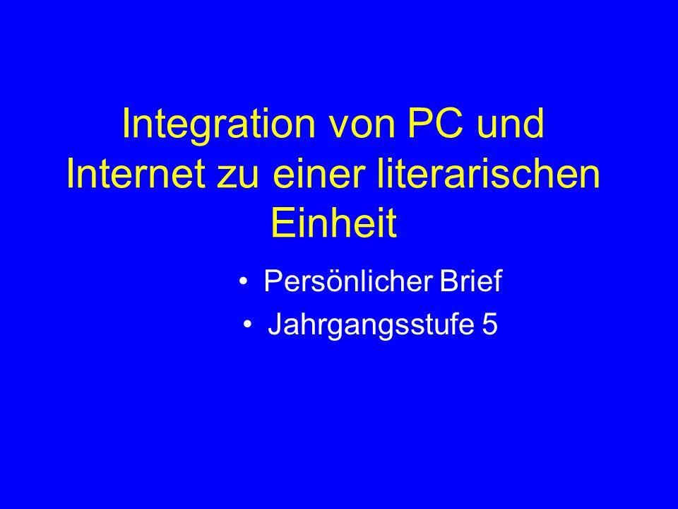 Integration von PC und Internet zu einer literarischen Einheit Persönlicher Brief Jahrgangsstufe 5