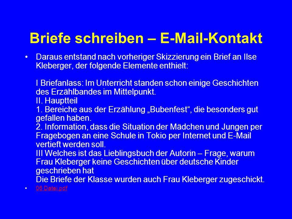 Briefe schreiben – E-Mail-Kontakt Daraus entstand nach vorheriger Skizzierung ein Brief an Ilse Kleberger, der folgende Elemente enthielt: I Briefanla