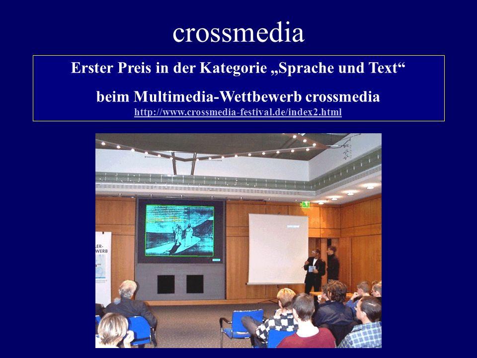 crossmedia Erster Preis in der Kategorie Sprache und Text beim Multimedia-Wettbewerb crossmedia http://www.crossmedia-festival.de/index2.html http://w