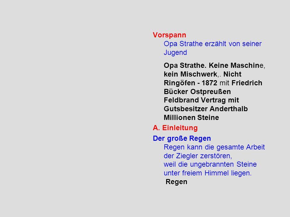 Vorspann Opa Strathe erzählt von seiner Jugend Opa Strathe. Keine Maschine, kein Mischwerk,. Nicht Ringöfen - 1872 mit Friedrich Bücker Ostpreußen Fel