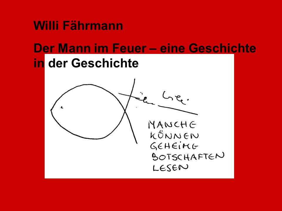 Willi Fährmann Der Mann im Feuer – eine Geschichte in der Geschichte