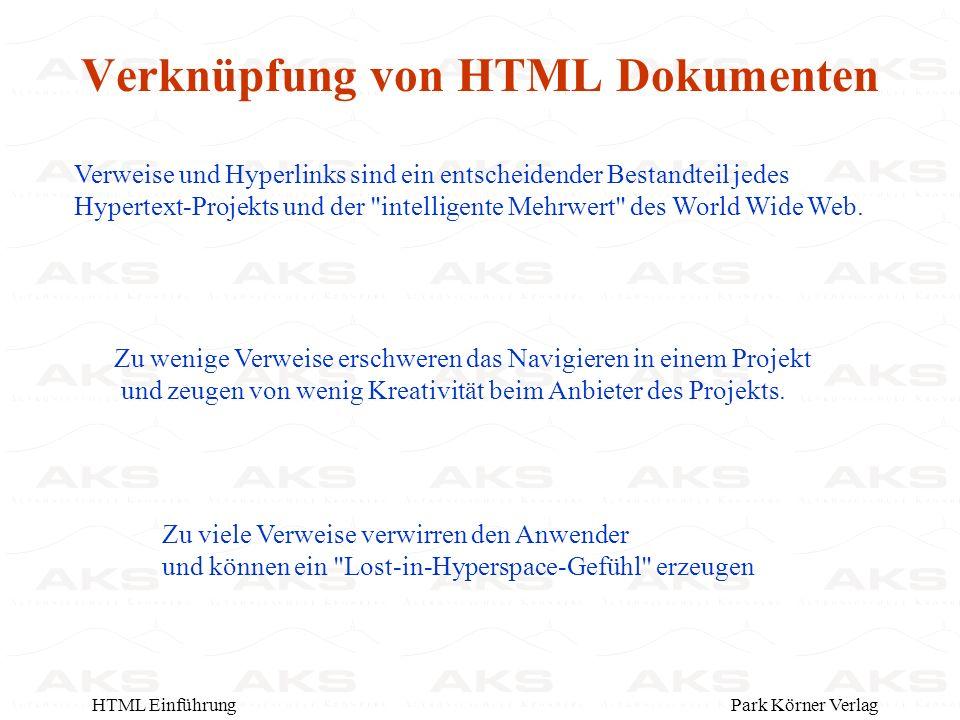 Park Körner VerlagHTML Einführung Verweise und Hyperlinks sind ein entscheidender Bestandteil jedes Hypertext-Projekts und der intelligente Mehrwert des World Wide Web.
