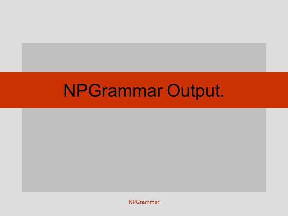 NPGrammar NPGrammar Output.