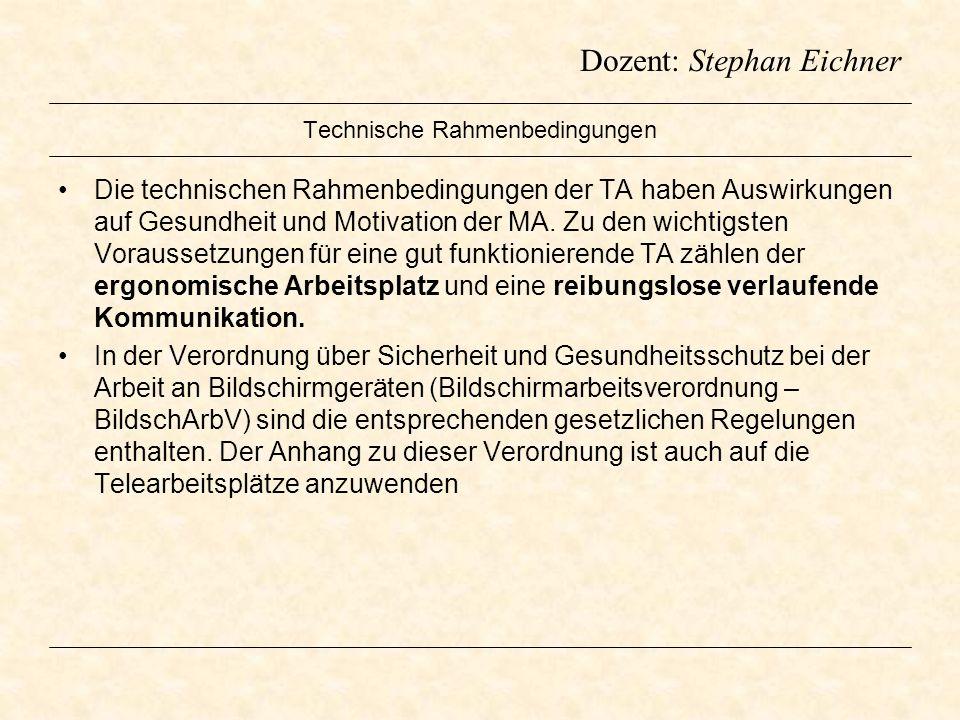 Dozent: Stephan Eichner Technische Rahmenbedingungen Die technischen Rahmenbedingungen der TA haben Auswirkungen auf Gesundheit und Motivation der MA.