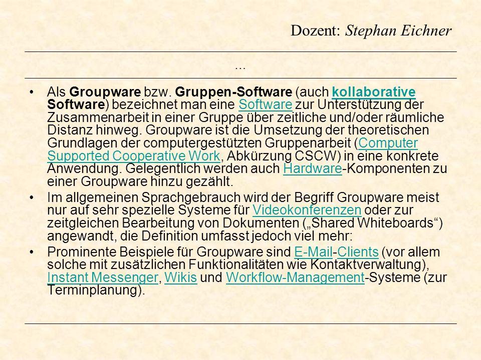 Dozent: Stephan Eichner … Das Extranet nach ISO/IEC 2382 ist eine Erweiterung des Intranets um eine Komponente, die nur von einer festgelegten Gruppe externer Benutzer verwendet werden kann.