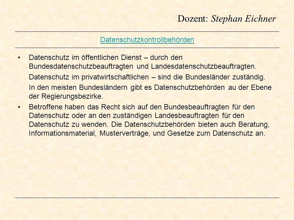 Dozent: Stephan Eichner Datenschutzkontrollbehörden Datenschutz im öffentlichen Dienst – durch den Bundesdatenschutzbeauftragten und Landesdatenschutz