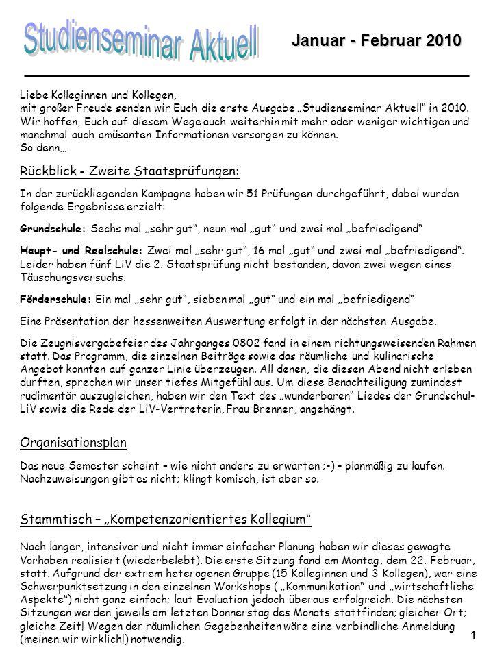 Januar - Februar 2010 Liebe Kolleginnen und Kollegen, mit großer Freude senden wir Euch die erste Ausgabe Studienseminar Aktuell in 2010.
