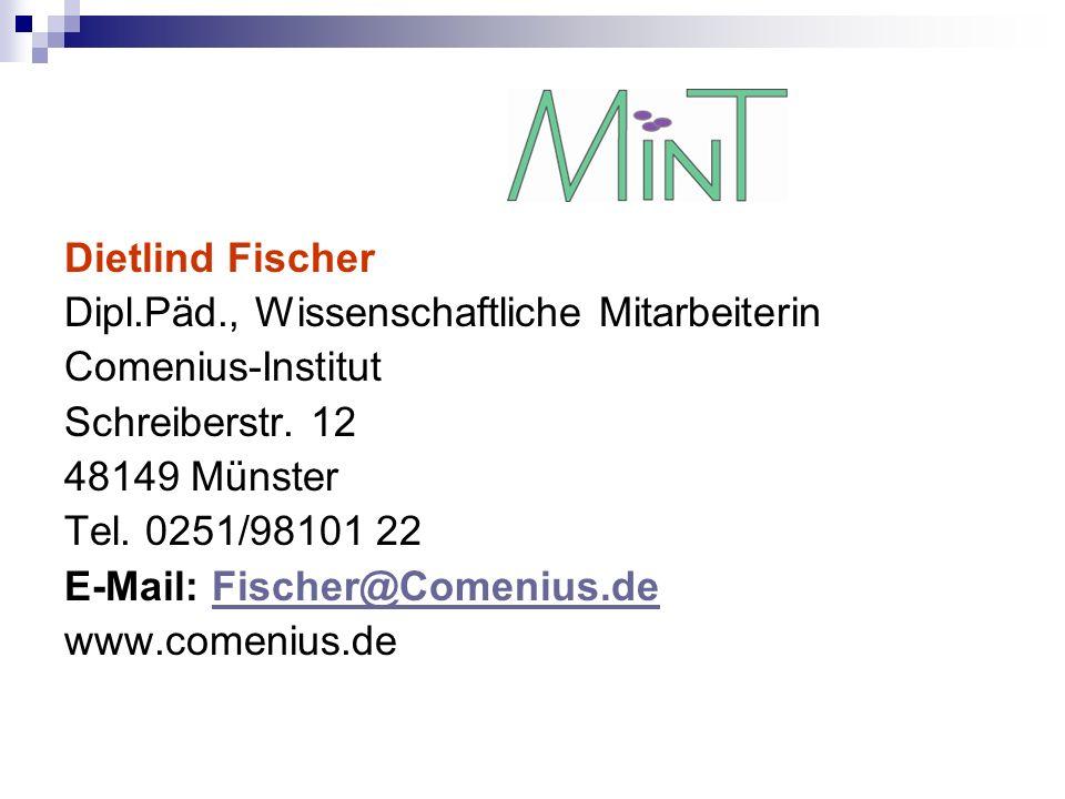 Dietlind Fischer Dipl.Päd., Wissenschaftliche Mitarbeiterin Comenius-Institut Schreiberstr. 12 48149 Münster Tel. 0251/98101 22 E-Mail: Fischer@Comeni