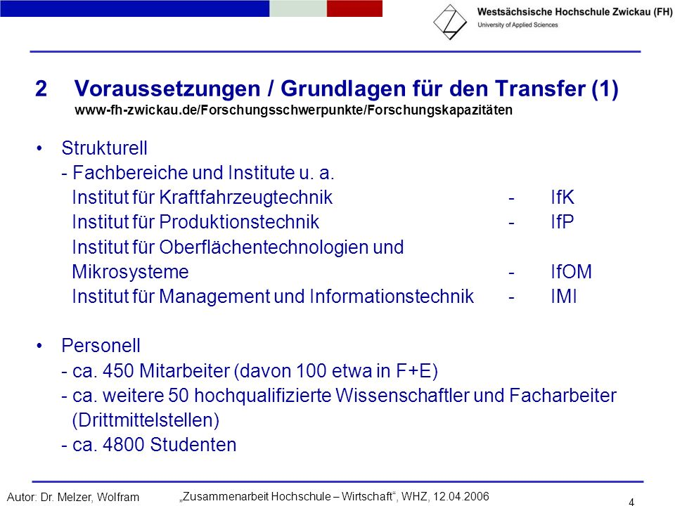 Zusammenarbeit Hochschule – Wirtschaft, WHZ, 12.04.2006Autor: Dr. Melzer, Wolfram 4 2Voraussetzungen / Grundlagen für den Transfer (1) www-fh-zwickau.