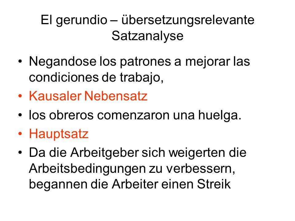 El gerundio – übersetzungsrelevante Satzanalyse Negandose los patrones a mejorar las condiciones de trabajo, Kausaler Nebensatz los obreros comenzaron