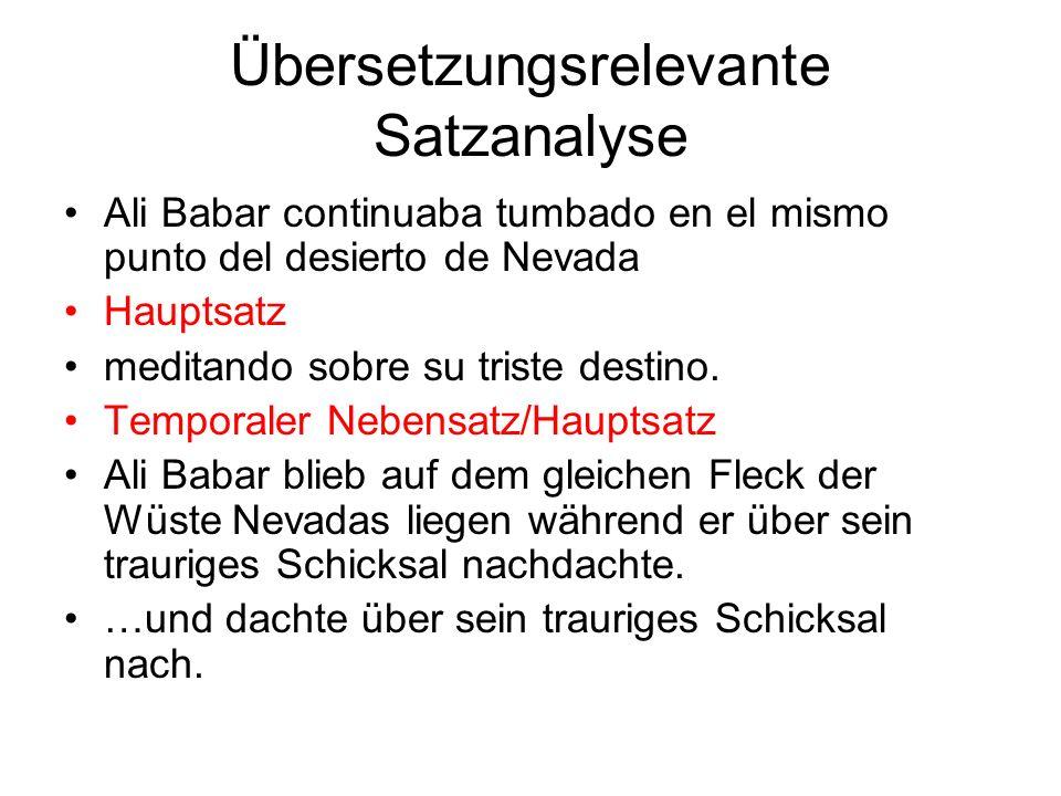 Übersetzungsrelevante Satzanalyse Ali Babar continuaba tumbado en el mismo punto del desierto de Nevada Hauptsatz meditando sobre su triste destino.