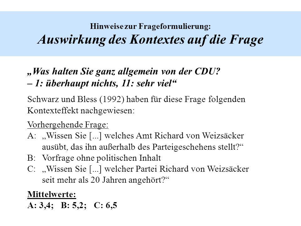 Hinweise zur Frageformulierung: Auswirkung des Kontextes auf die Frage Was halten Sie ganz allgemein von der CDU? – 1: überhaupt nichts, 11: sehr viel