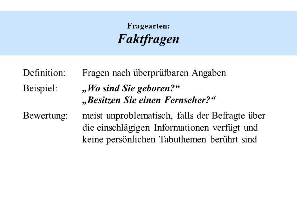 Fragearten: Wissensfragen Definition:Fragen nach aktuell abrufbaren Kenntnissen Beispiel:Kennen Sie den Namen des Hamburger Polizeipräsidenten.