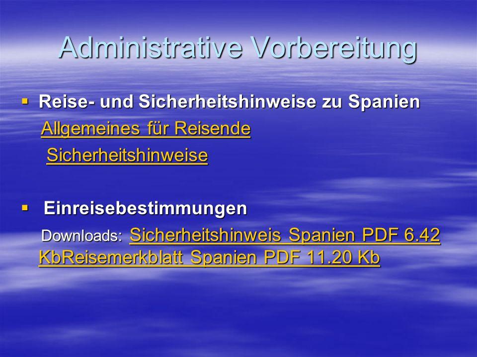 Administrative Vorbereitung Reise- und Sicherheitshinweise zu Spanien Reise- und Sicherheitshinweise zu Spanien Allgemeines für Reisende Allgemeines f