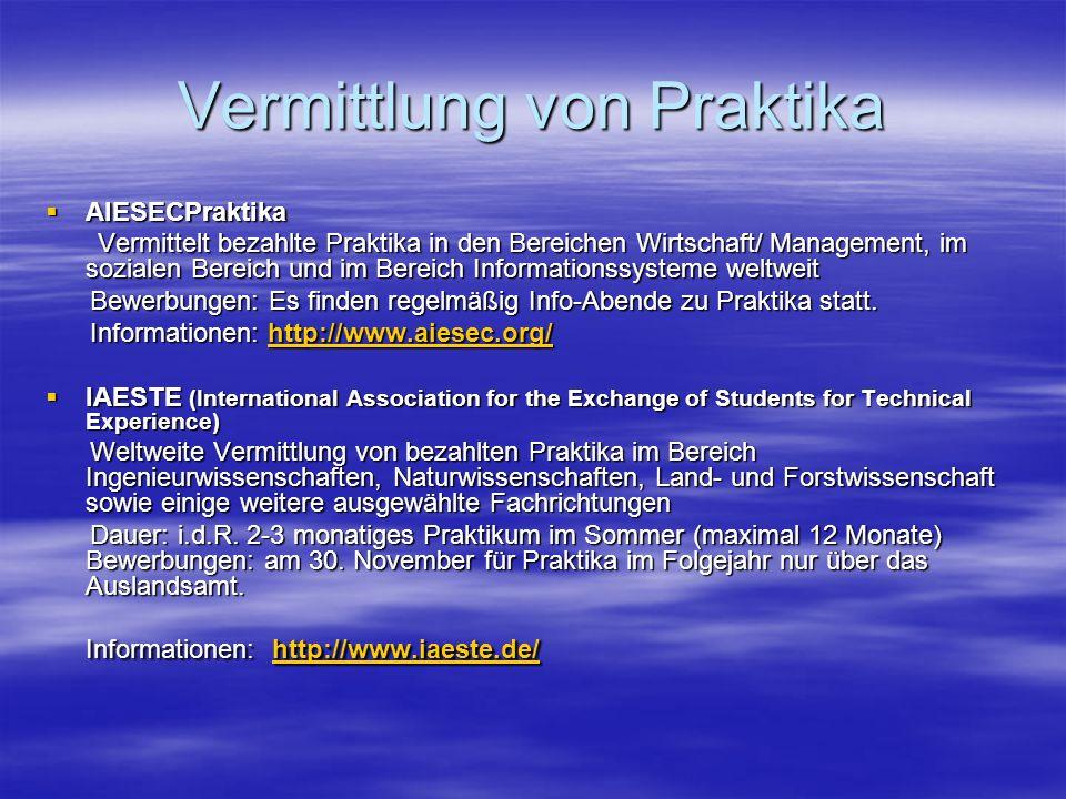 Vermittlung von Praktika AIESECPraktika AIESECPraktika Vermittelt bezahlte Praktika in den Bereichen Wirtschaft/ Management, im sozialen Bereich und i