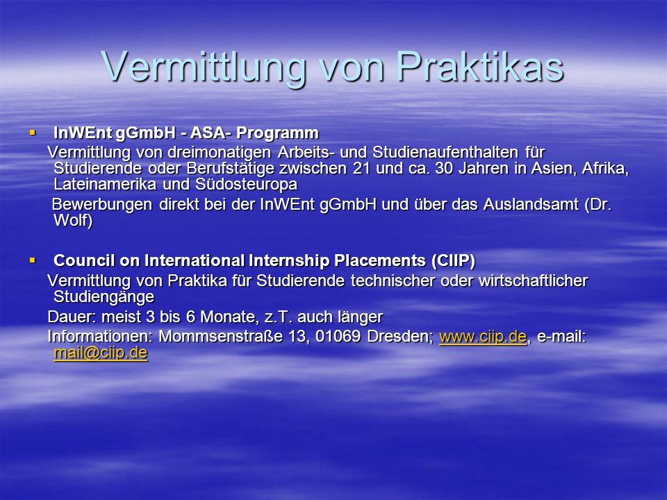 Vermittlung von Praktikas InWEnt gGmbH - ASA- Programm InWEnt gGmbH - ASA- Programm Vermittlung von dreimonatigen Arbeits- und Studienaufenthalten für