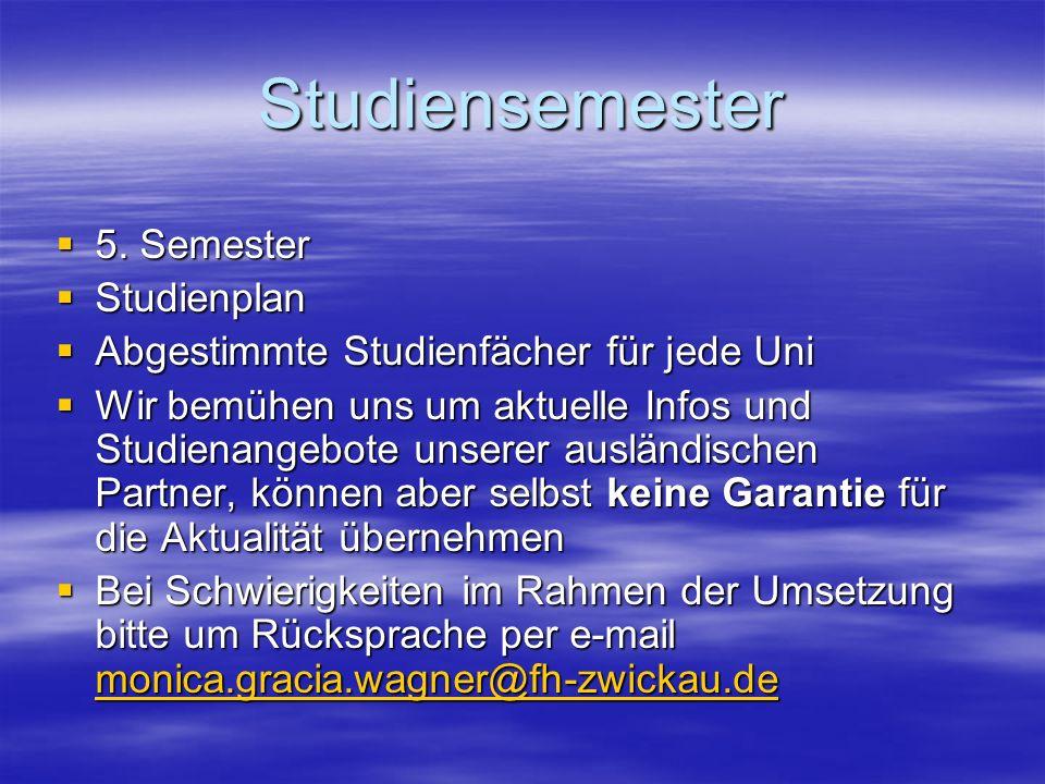 Studiensemester 5. Semester 5. Semester Studienplan Studienplan Abgestimmte Studienfächer für jede Uni Abgestimmte Studienfächer für jede Uni Wir bemü