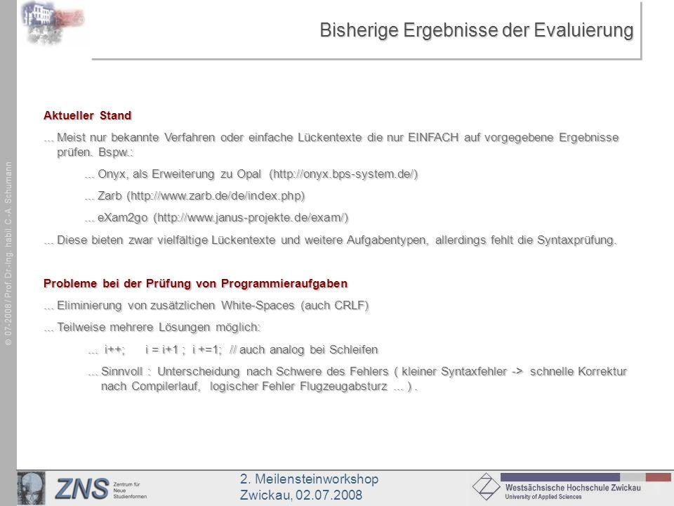 2. Meilensteinworkshop Zwickau, 02.07.2008 07-2008 / Prof. Dr.-Ing. habil. C.-A. Schumann Bisherige Ergebnisse der Evaluierung Aktueller Stand... Meis