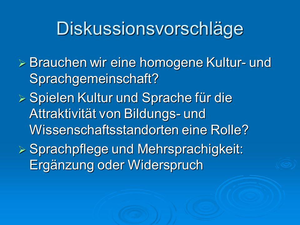Diskussionsvorschläge Brauchen wir eine homogene Kultur- und Sprachgemeinschaft? Brauchen wir eine homogene Kultur- und Sprachgemeinschaft? Spielen Ku