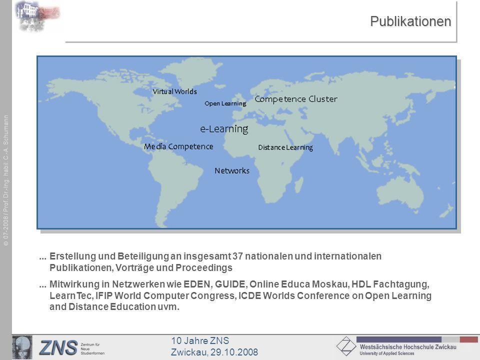 10 Jahre ZNS Zwickau, 29.10.2008 07-2008 / Prof. Dr.-Ing. habil. C.-A. SchumannPublikationenPublikationen... Erstellung und Beteiligung an insgesamt 3