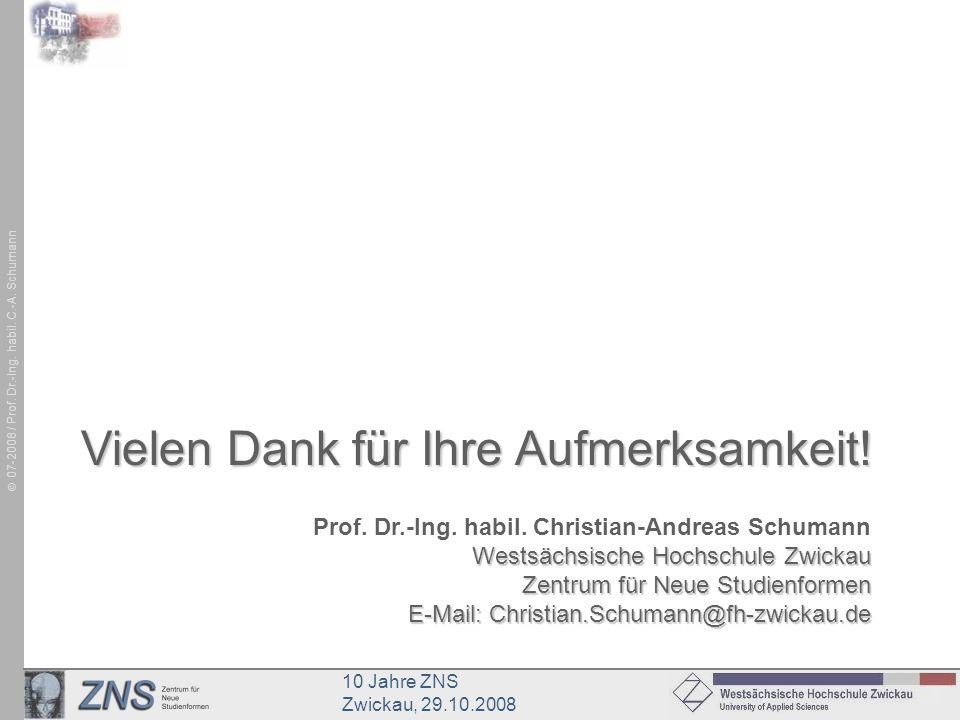 10 Jahre ZNS Zwickau, 29.10.2008 07-2008 / Prof. Dr.-Ing. habil. C.-A. Schumann Prof. Dr.-Ing. habil. Christian-Andreas Schumann Westsächsische Hochsc