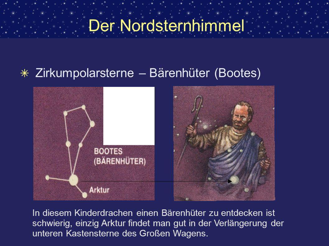 Der Nordsternhimmel Zirkumpolarsterne – Herkules Herkules – allen aus der Sagenwelt gut bekannt, am Himmel aber nur schwer zu entdecken.