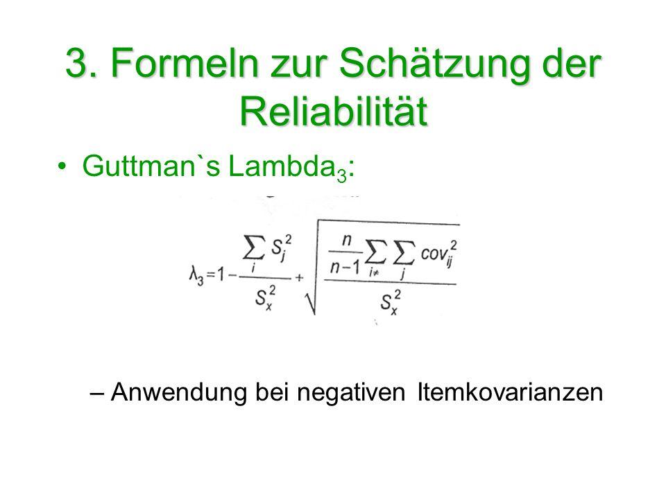 3. Formeln zur Schätzung der Reliabilität Guttman`s Lambda 3 : –Anwendung bei negativen Itemkovarianzen
