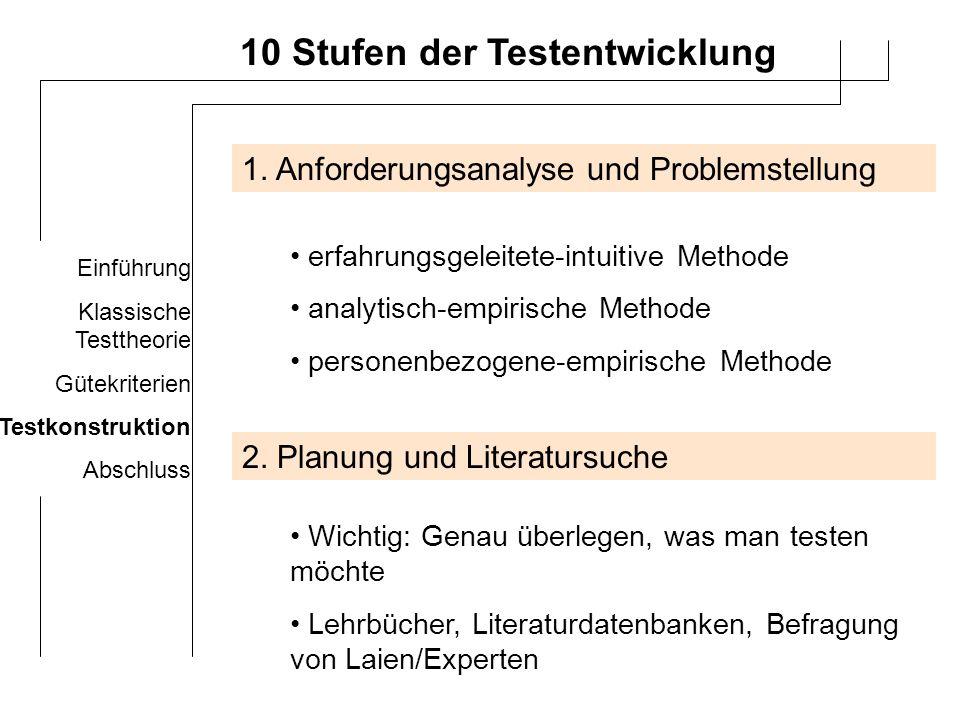 Einführung Klassische Testtheorie Gütekriterien Testkonstruktion Abschluss 10 Stufen der Testentwicklung 3.