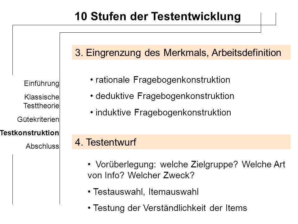 Einführung Klassische Testtheorie Gütekriterien Testkonstruktion Abschluss 10 Stufen der Testentwicklung 5.